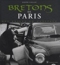 Bretons de Paris : Des exilés en capitale