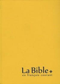 La Bible en français courant : Edition sans les livres deutérocanoniques, reliure souple, couverture vinyle