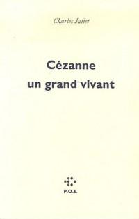 Cézanne un grand vivant