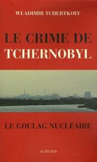 Le Crime de Tchernobyl