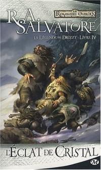 La Légende de Drizzt, Tome 4 : L'éclat de cristal