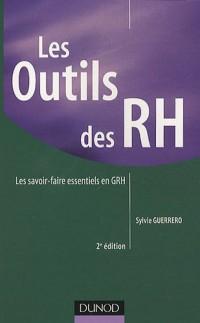 Les outils des RH - 2e édition - Les savoir-faire essentiels en GRH