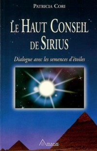 Le Haut Conseil de Sirius : Dialogue avec les semences d'étoiles