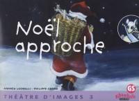 Noël approche : Théâtre d'images, tome 3