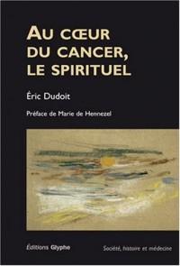Au coeur du cancer, le spirituel