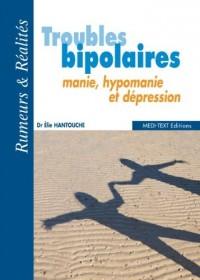 Troubles bipolaires - manie, hypomanie et dépression