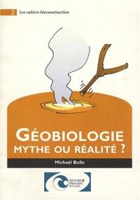 Géobiologie : mythe ou réalité ?
