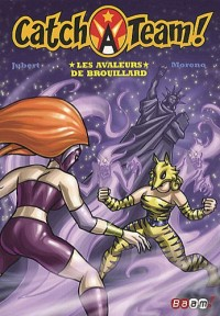 Catch a team !, Tome 3 : Les avaleurs de brouillard