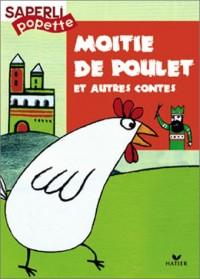 Saperlipopette CP : Moitié-de-poulet et autres contes, album numéro 5