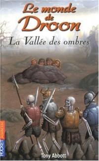 Le monde de Droon, Tome 7 : La vallée des ombres