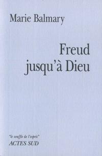 Freud jusqu'à Dieu