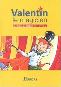Valentin le Magicien : Méthode de lecture, CP (Manuel)