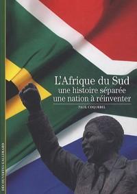 L'Afrique du Sud : Une histoire séparée, une nation à réinventer