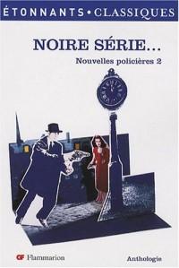 Noire Série... : Nouvelles policières 2