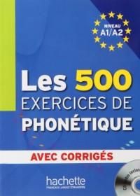 Les 500 Exercices De Phonetique (A1/A2): Avec Corriges
