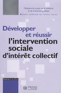 Développer et réussir l'intervention sociale d'intérêt collectif : Rapport au ministre chargé des affaires sociales