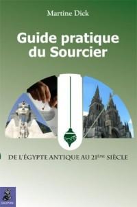 Guide pratique du sourcier : De l'Egypte Antique au 21e siècle