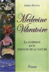 Médecine vibratoire : La guérison par les essences de la nature