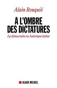 A l'ombre des dictatures