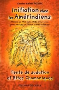 Initiation chez les Amérindiens - Tente de sudation et Rites Chamaniques