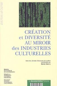 Création et diversité au miroir des industries culturelles : Actes des Journées d'économie de la culture des 12 et 13 janvier 2006
