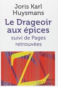 Le Drageoir aux épices: suivi de Pages retrouvées