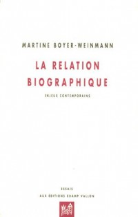 La Relation biographique : Enjeux contemporains