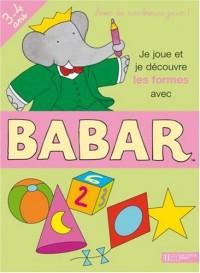 Je joue et je découvre les formes avec Babar : 3-4 ans