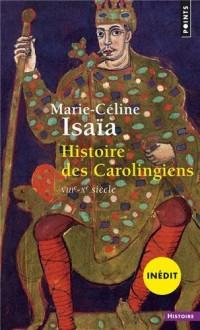 Nouvelle Histoire des Carolingiens (Inedit). l'Espace Franc (Viiie - Xe Siecle)