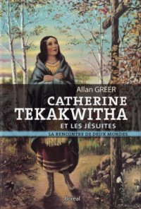 Catherine Tekakwitha et les Jesuites