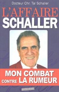 L'affaire Schaller : mon combat contre la rumeur : Encore un médecin victime des mafias pharmaceutiques
