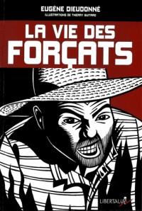 Vie des Forcats (la) Nouvelle Édition