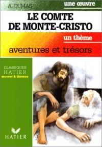 Le Comte de Monté-Cristo : aventures et trésors