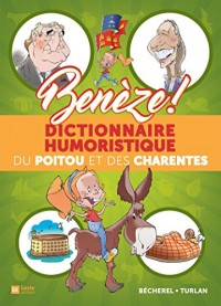 Beneze - Dictionnaire Humoristique du Poitou et des Charentes