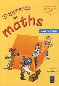J'apprends les maths CM1 : Livre du maître, programmes 2008