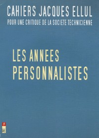 Cahiers Jacques-Ellul, N° 1/2003 : Les Années personnalistes