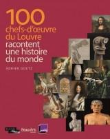 100 chefs-d'oeuvre du Louvre racontent une histoire du monde