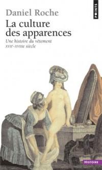 La Culture des apparences : Une histoire du vêtement (XVIIe-XVIIIe siècle)