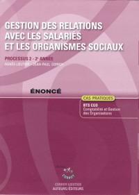 Gestion des Relations avec les Salariés et les Organismes Sociaux Enonce - Processus 2 du Bts Cgo 2e
