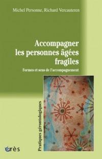Accompagner les personnes âgées fragiles : Formes et sens de l'accompagnement