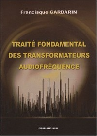 Traité fondamental des transformateurs audiofréquence