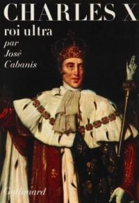 Charles X, Roi ultra