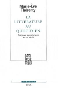 La littérature au quotidien : Poétiques journalistiques au XIXe siècle
