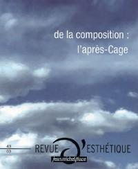 Revue esthetique nø43 : de la composition : l'après cage