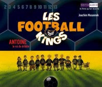 Les Football Kings - Antoine le roi du dribble