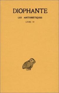 Les Arithmétiques, tome 3 : Livre IV (texte et traduction)