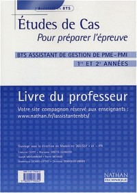 Etudes de cas BTS assistant de gestion de PME-PMI 1re et 2e années : Livre du professeur