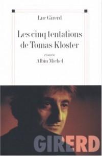 Les cinq tentations de Tomas Kloster
