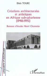 Créations architecturales et artistiques en Afrique sub-saharienne (1948-1995). Bureau d'études Henri Chomette