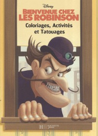 Bienvenue chez Les Robinson : Coloriage, activités et Tatoo